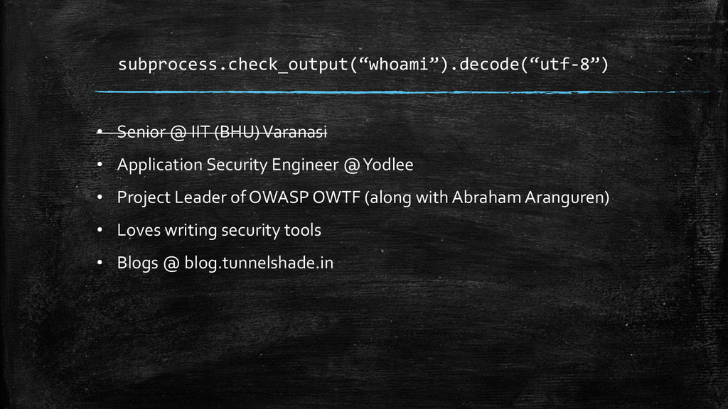 "subprocess.check_output(""whoami"").decode(""utf-8..."