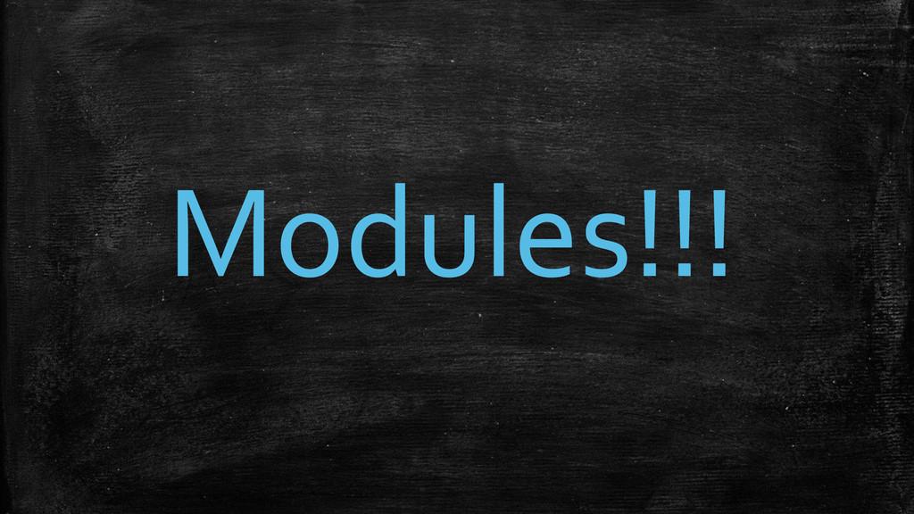 Modules!!!