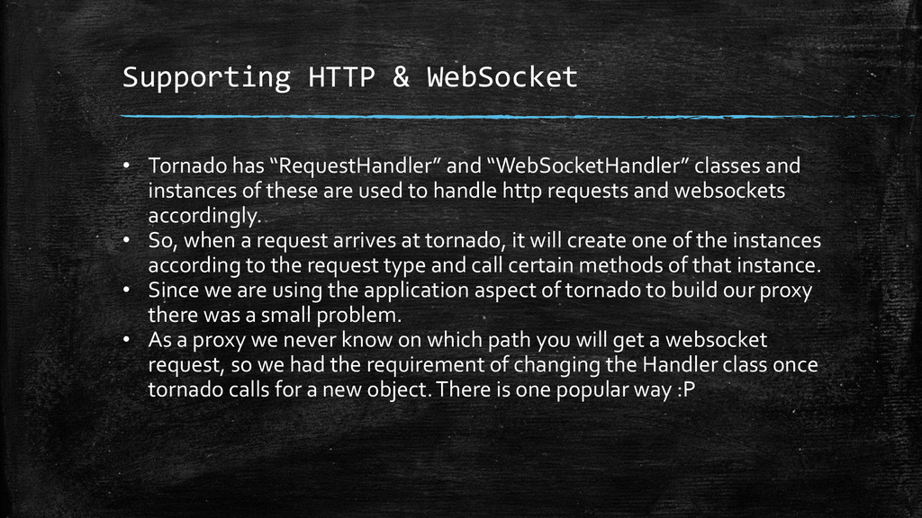 "Supporting HTTP & WebSocket • Tornado has ""Requ..."