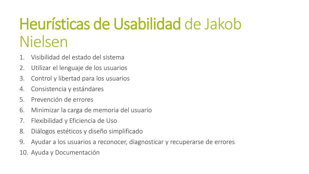 Heurísticas de Usabilidad de Jakob Nielsen 1. V...