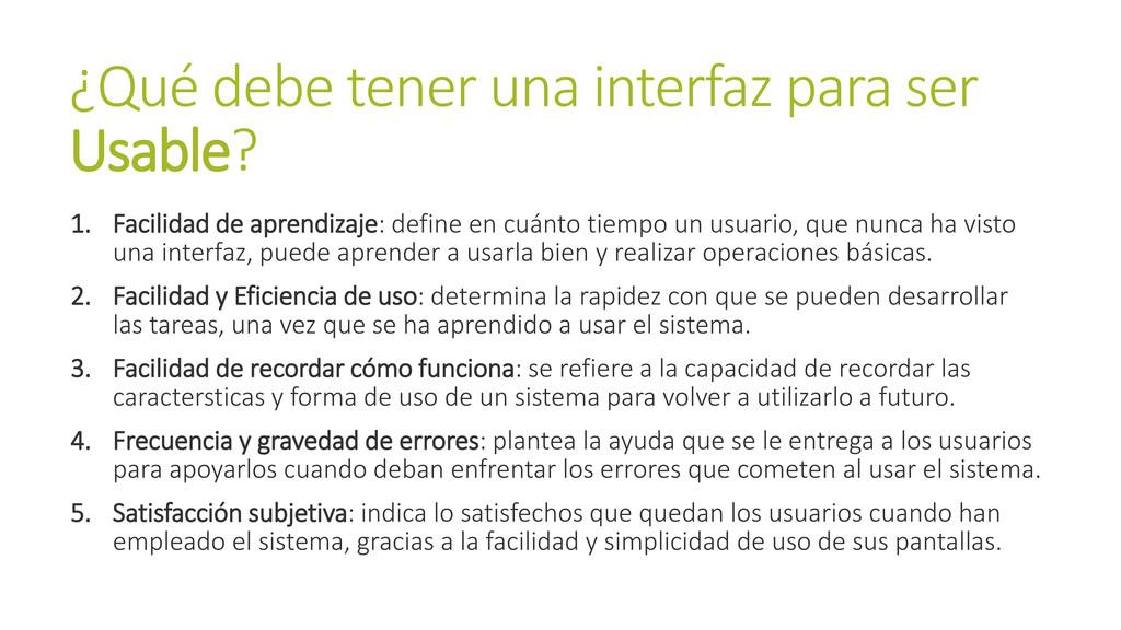 ¿Qué debe tener una interfaz para ser Usable? 1...