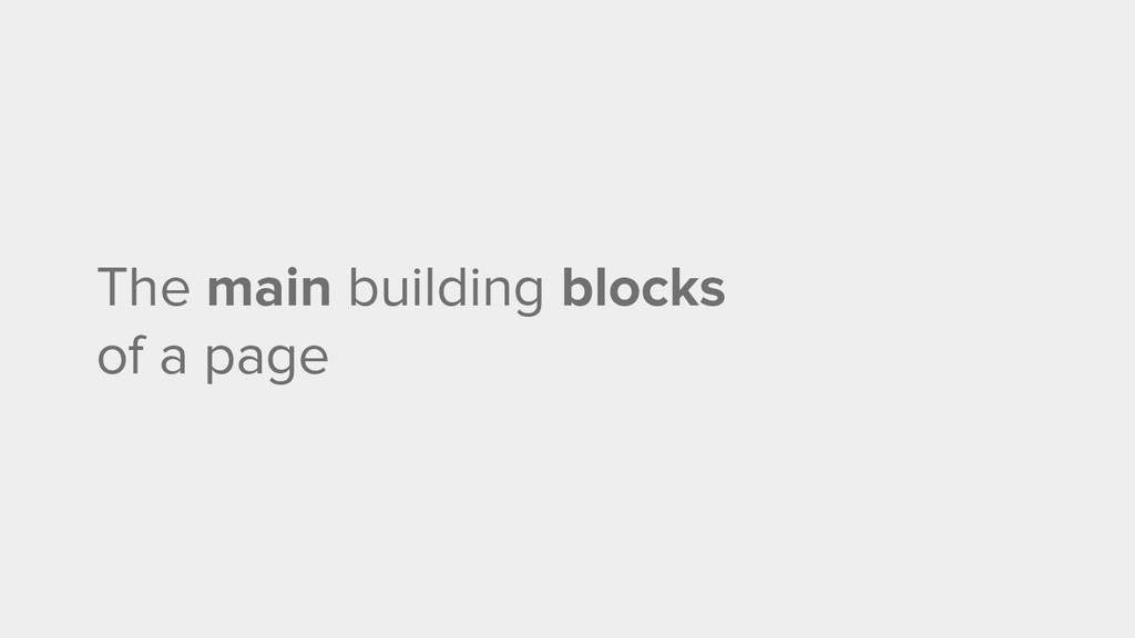 The main building blocks of a page