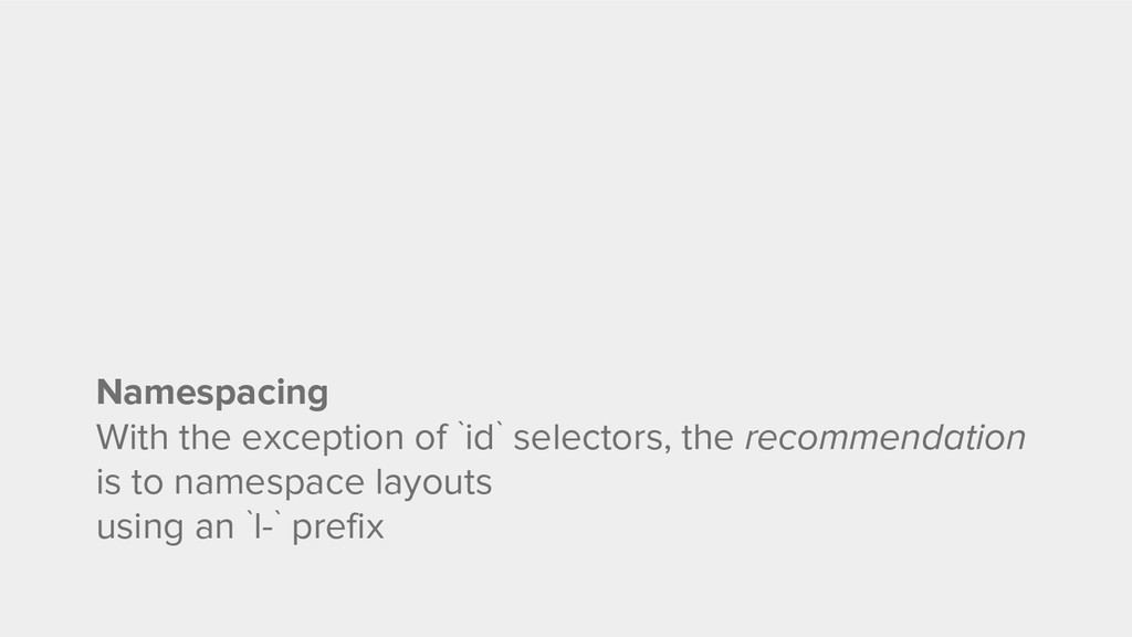 Namespacing With the exception of `id` selector...