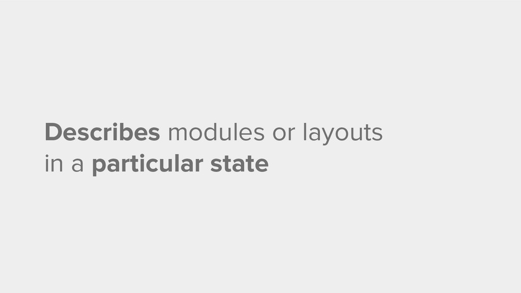 Describes modules or layouts in a particular st...