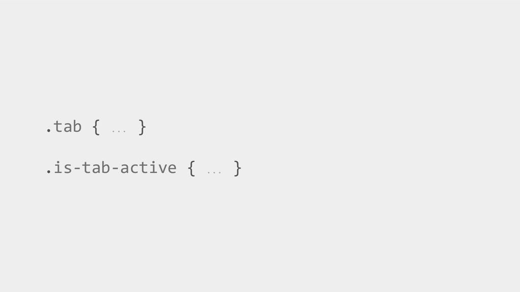 .tab { … } .is-tab-active { … }