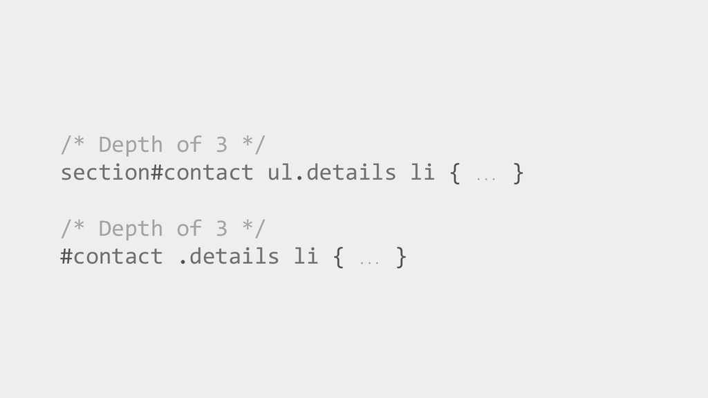 /* Depth of 3 */ section#contact ul.details li ...