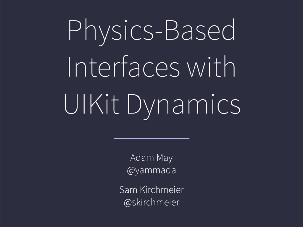 Physics-Based Interfaces with UIKit Dynamics Ad...
