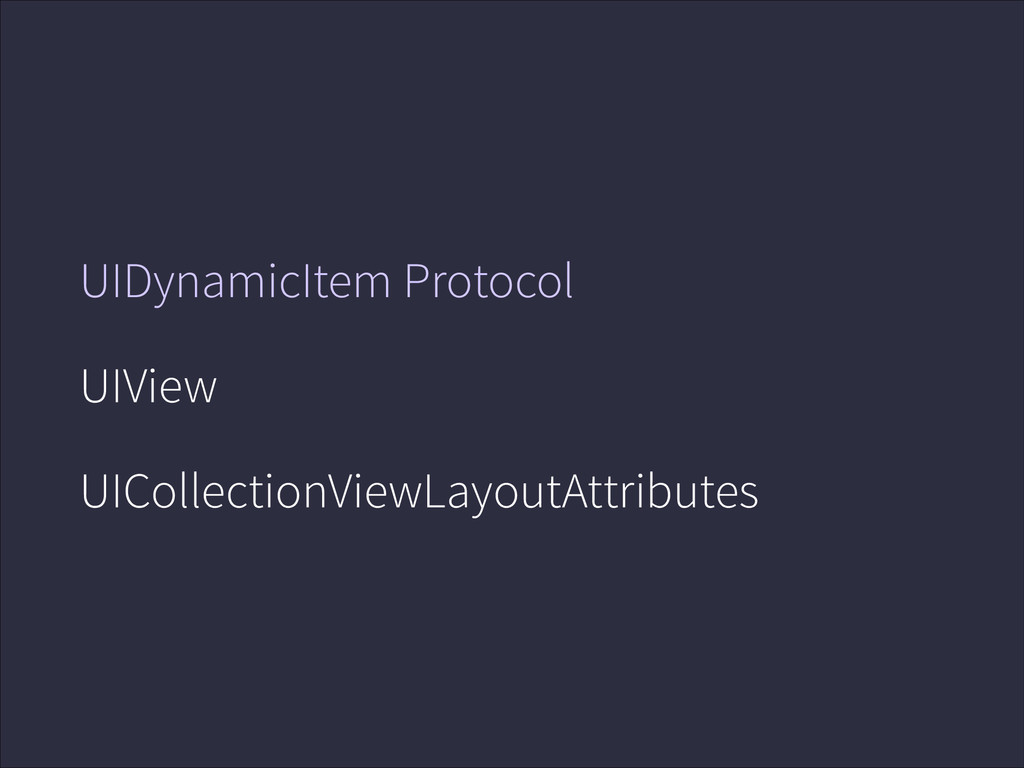UIDynamicItem Protocol UIView UICollectionViewL...