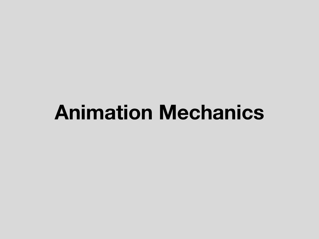 Animation Mechanics