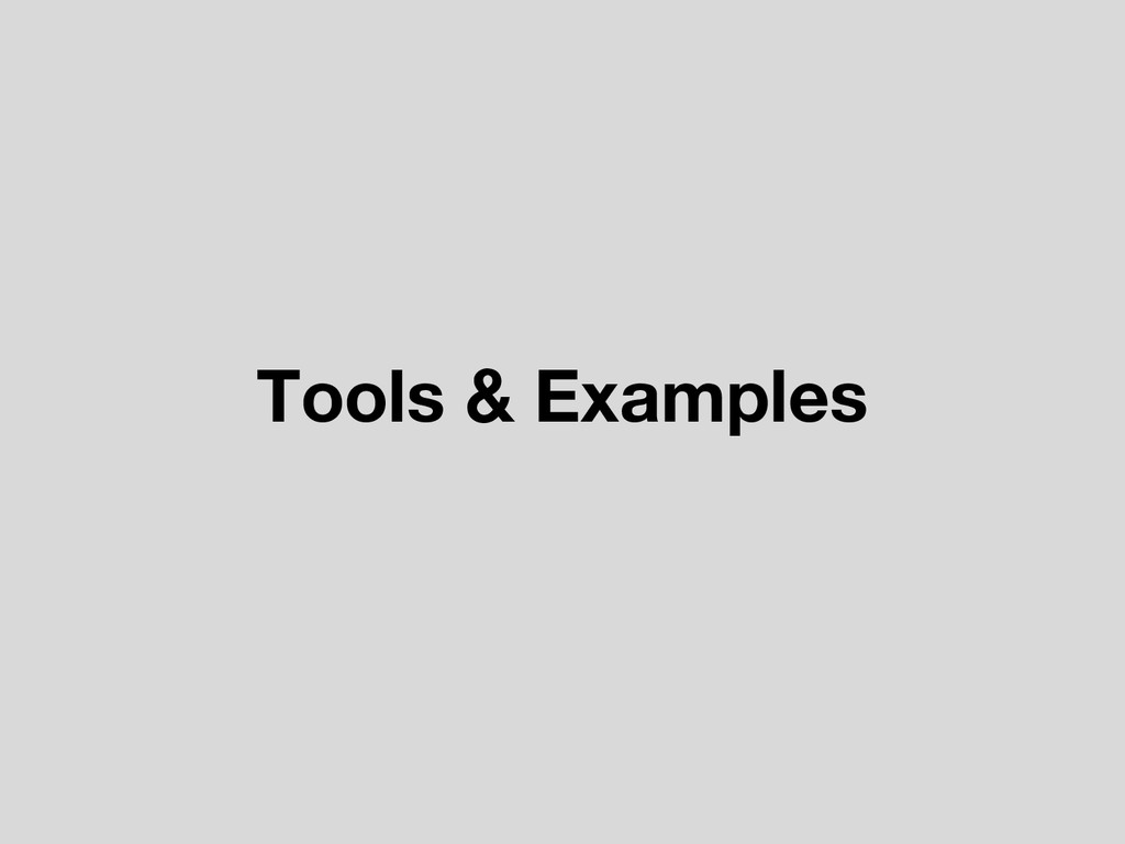 Tools & Examples