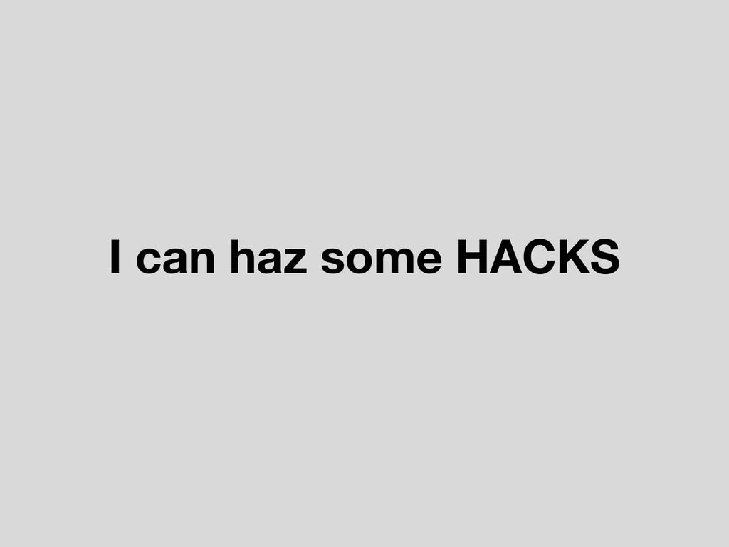 I can haz some HACKS