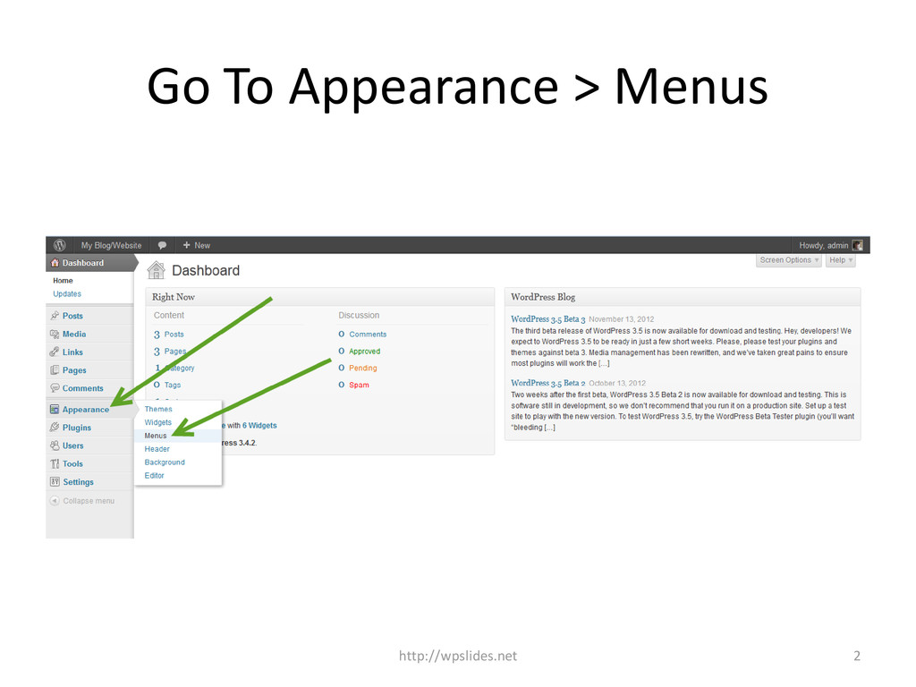Go To Appearance > Menus 2 http://wpslides.net