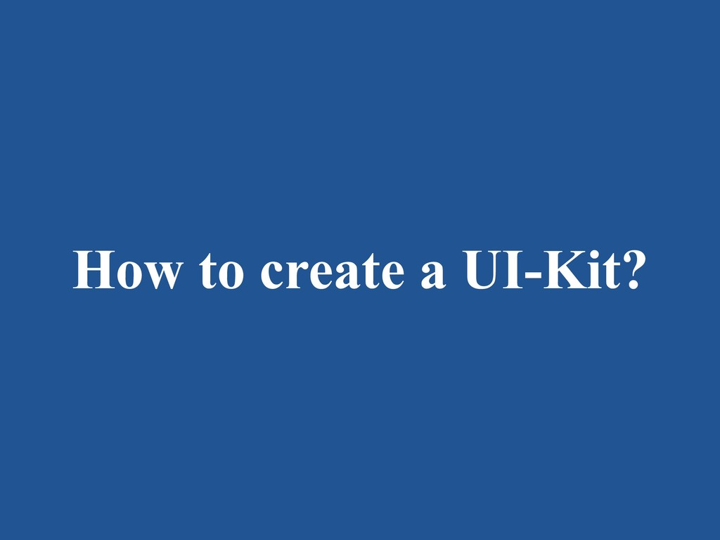 How to create a UI-Kit?
