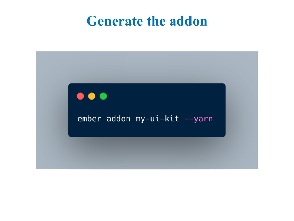 Generate the addon