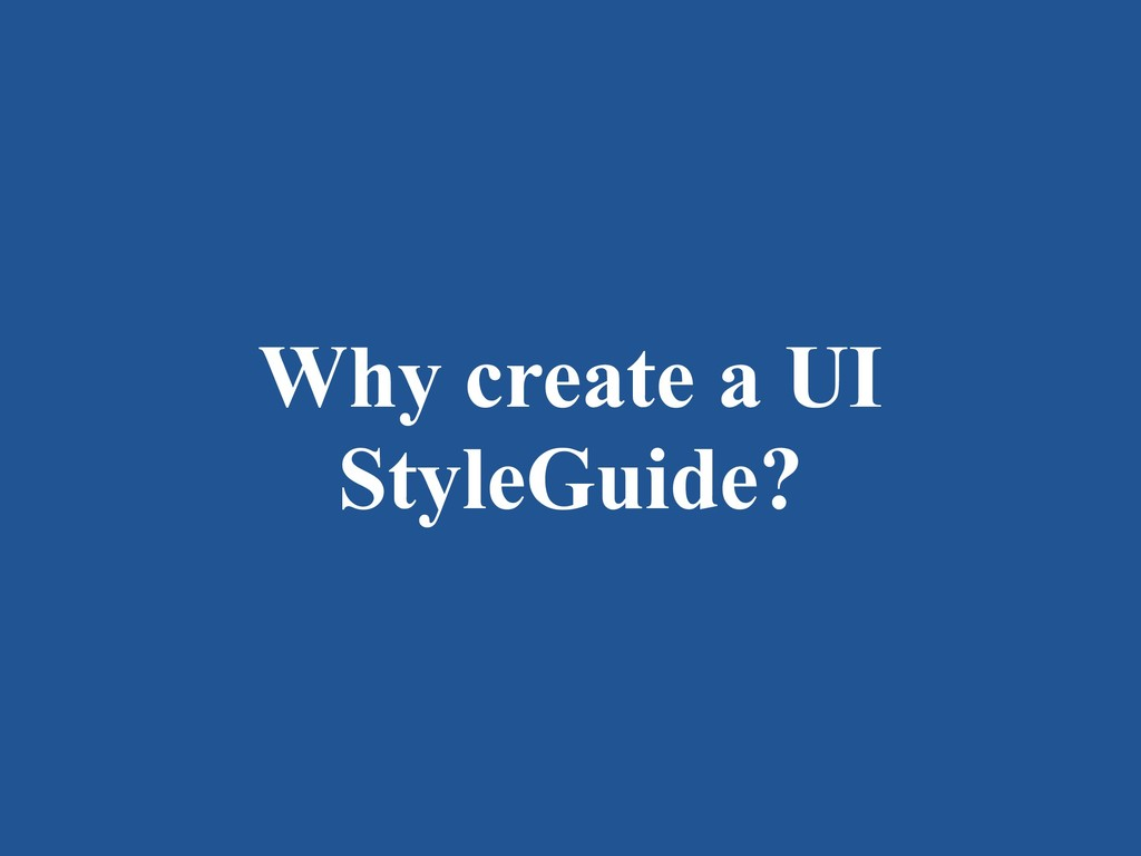 Why create a UI StyleGuide?