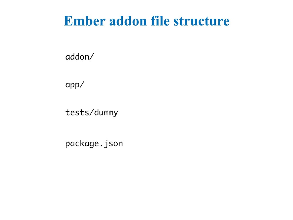 Ember addon file structure addon/ app/ tests/du...