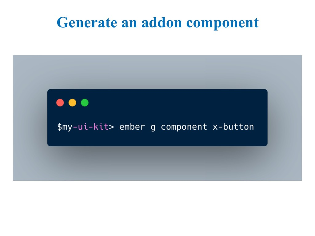 Generate an addon component