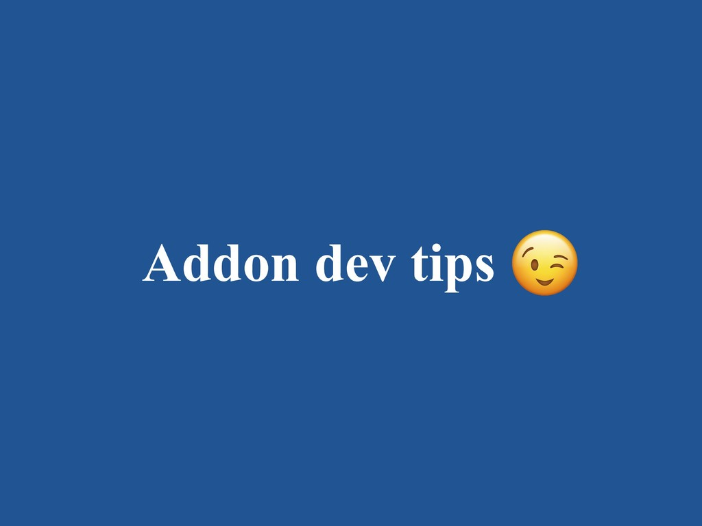 Addon dev tips
