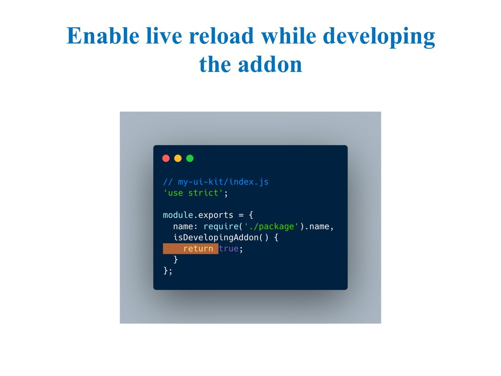 Enable live reload while developing the addon