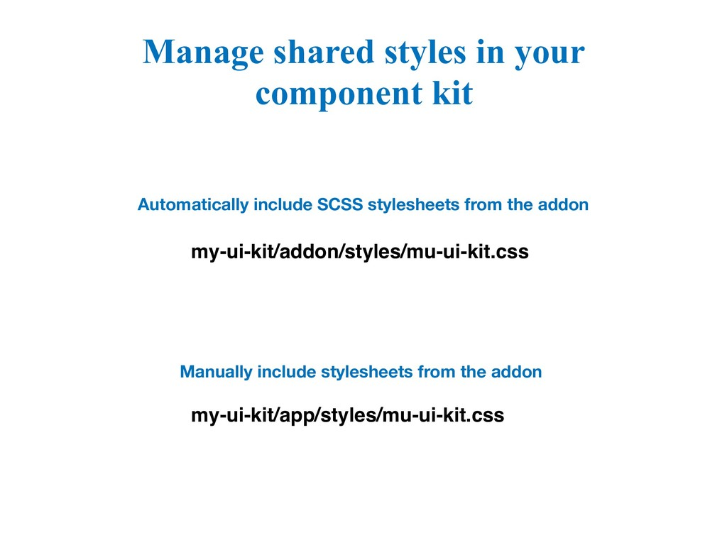 Manage shared styles in your component kit my-u...