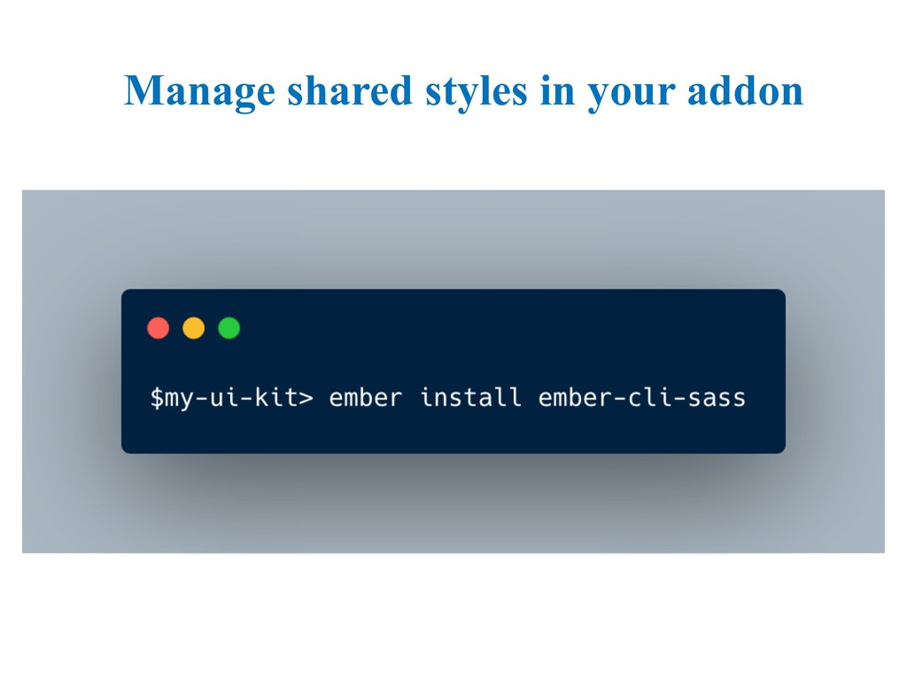 Manage shared styles in your addon