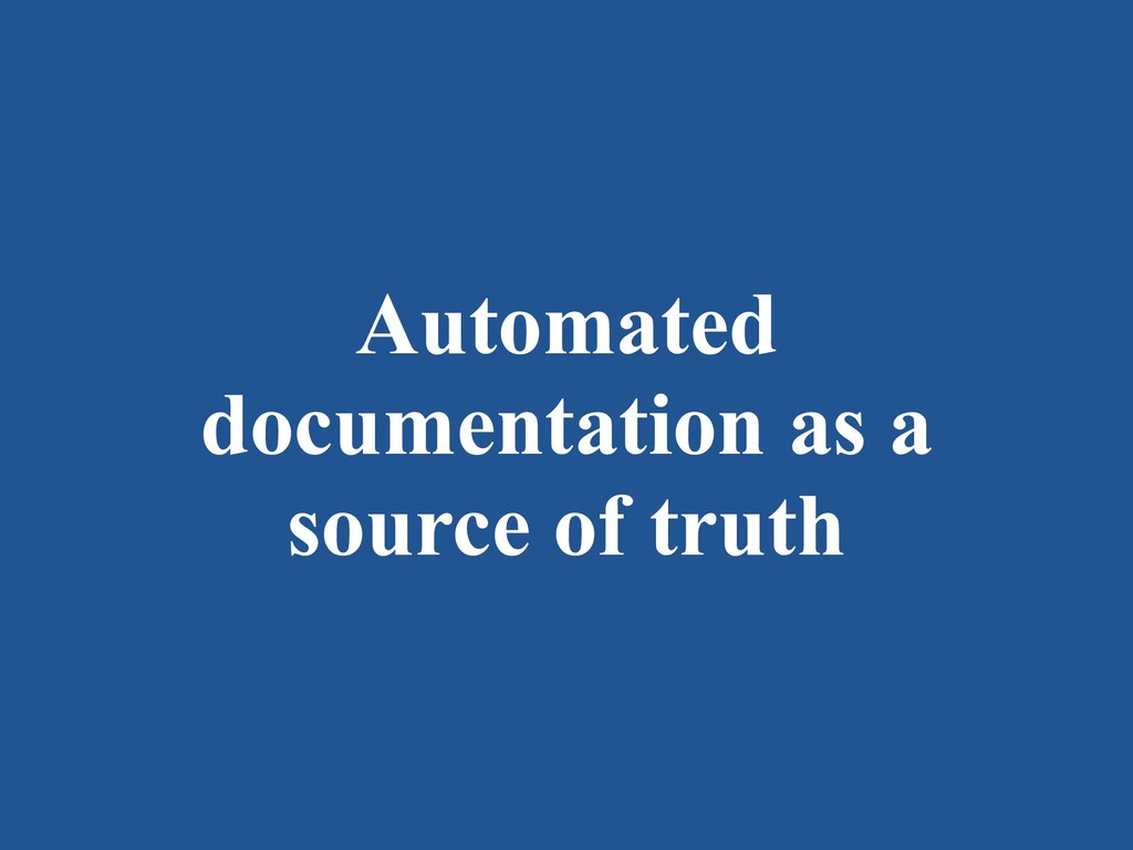 Automated documentation as a source of truth