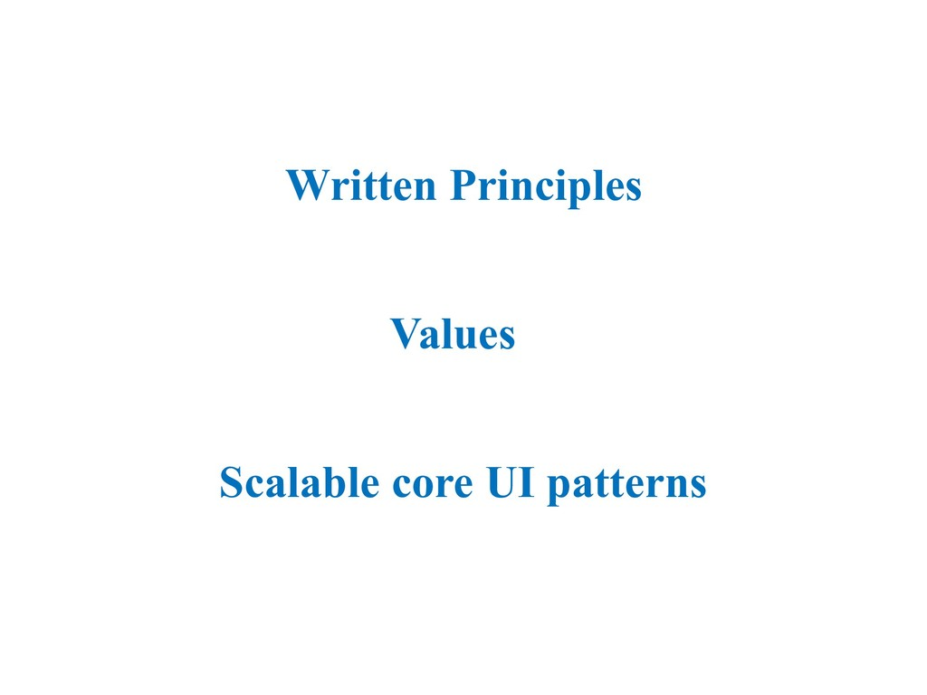 Written Principles Values Scalable core UI patt...