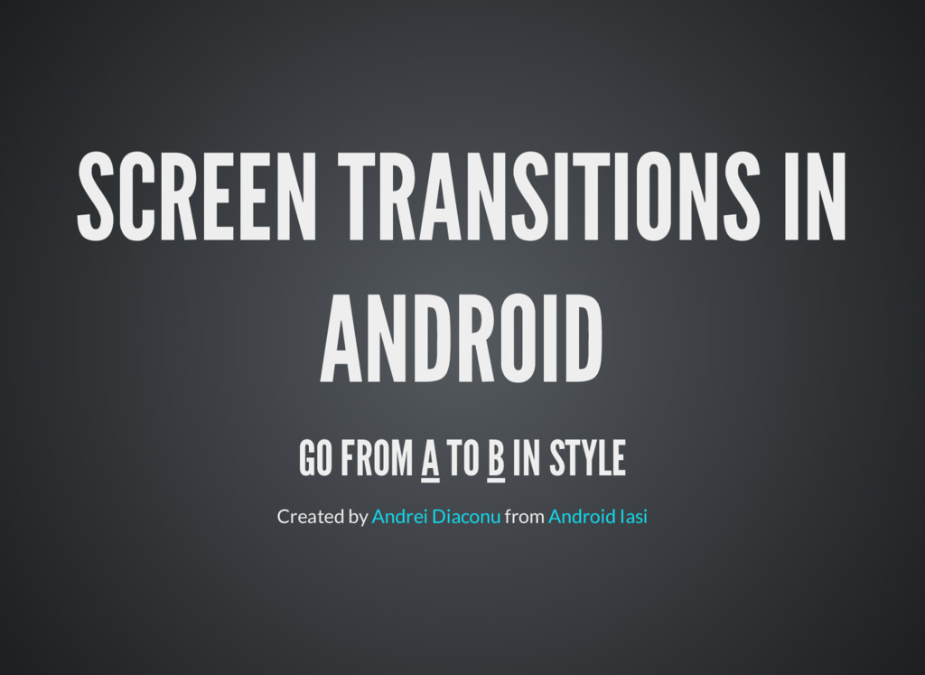 SCREEN TRANSITIONS IN ANDROID GO FROM A TO B IN...