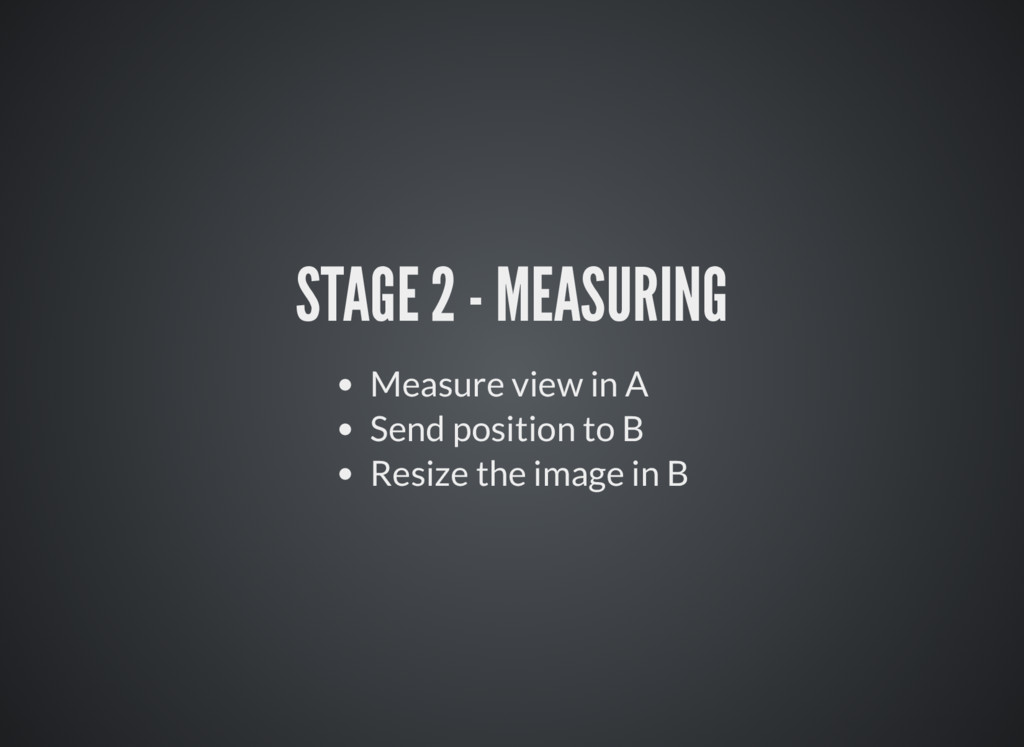 STAGE 2 - MEASURING Measure view in A Send posi...