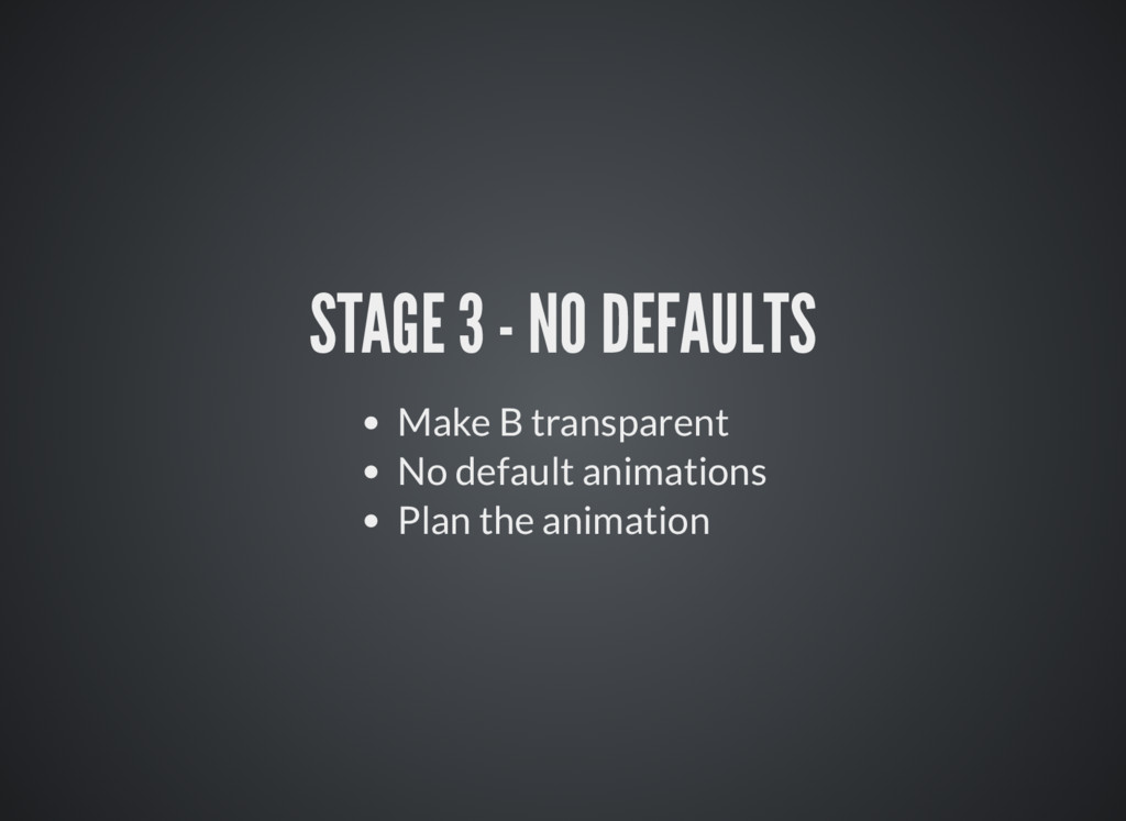 STAGE 3 - NO DEFAULTS Make B transparent No def...