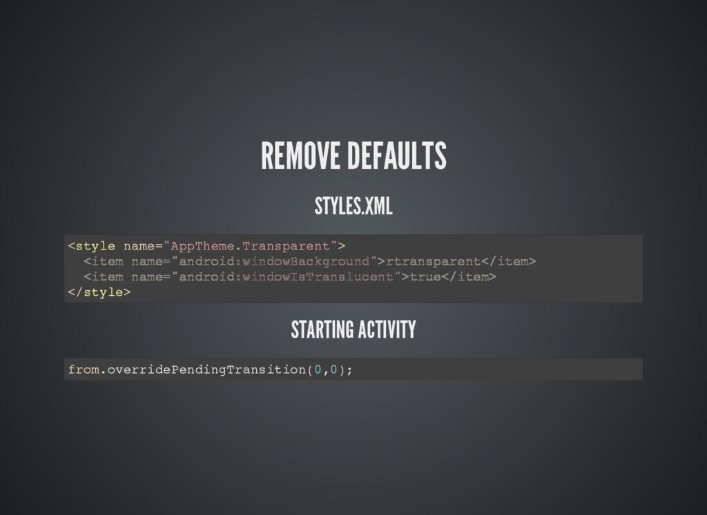 "REMOVE DEFAULTS STYLES.XML <style name=""AppThem..."