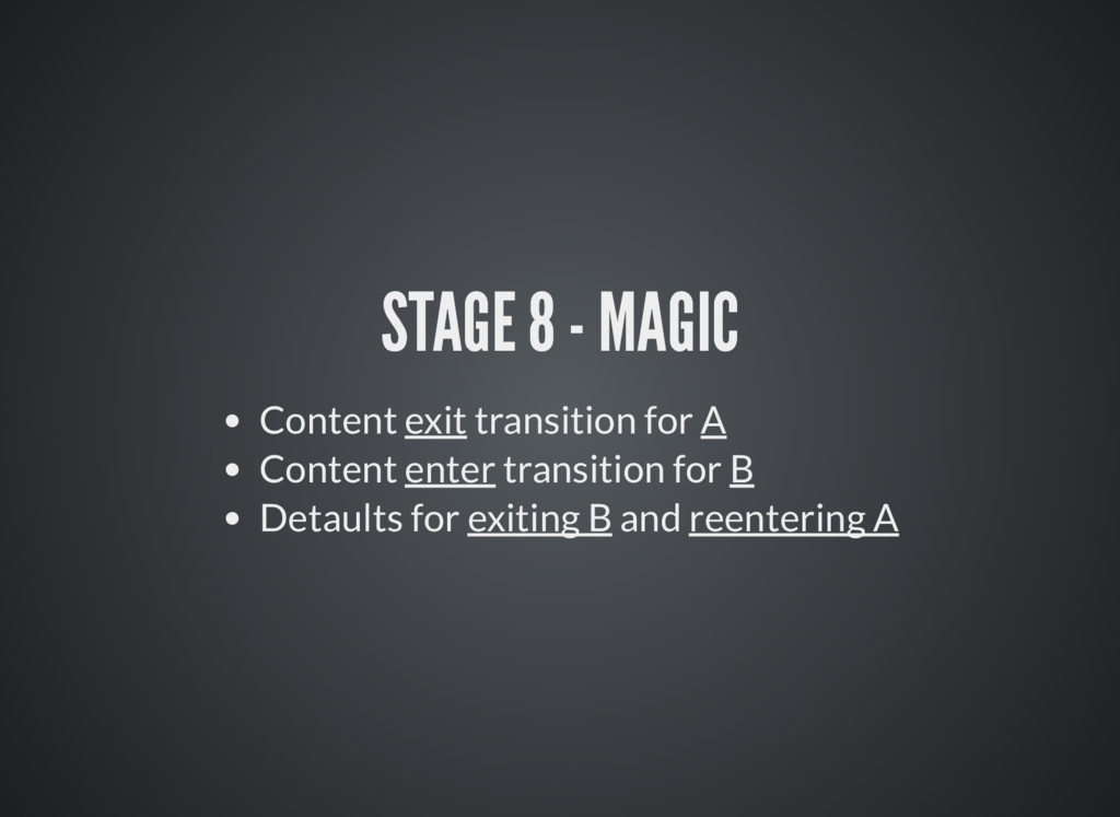 STAGE 8 - MAGIC Content exit transition for A C...