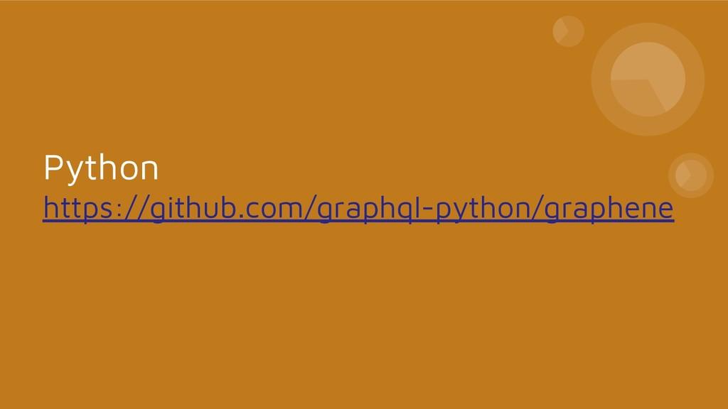 Python https://github.com/graphql-python/graphe...