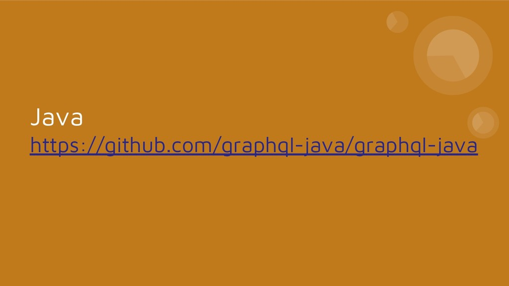 Java https://github.com/graphql-java/graphql-ja...