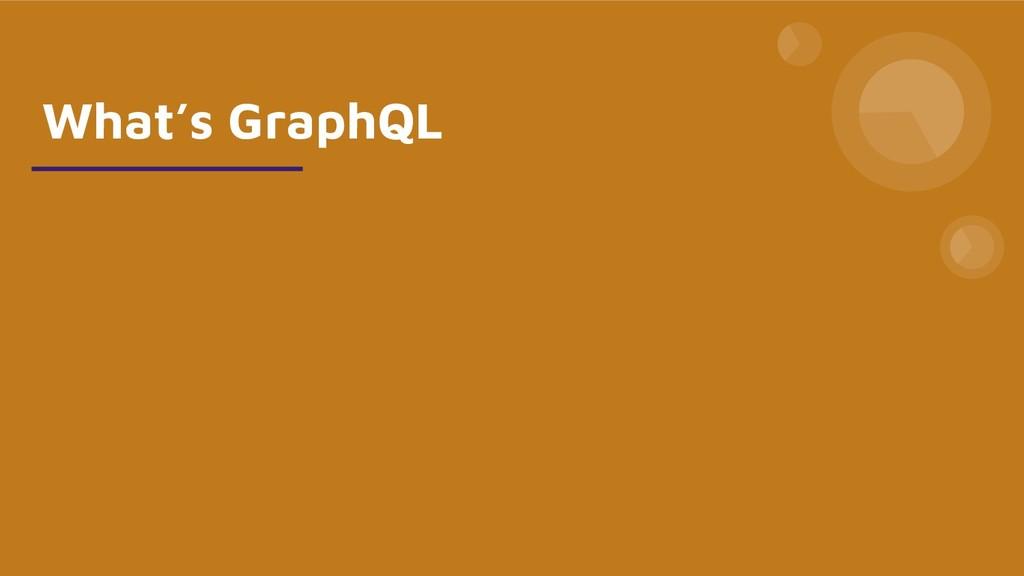 What's GraphQL