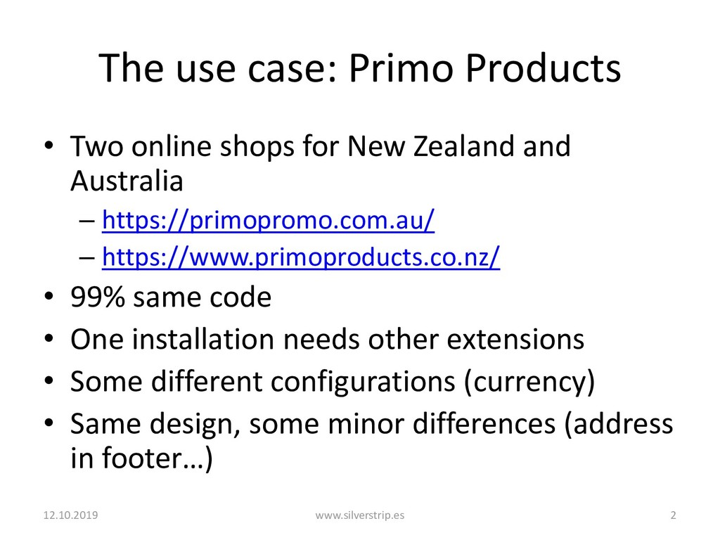 The use case: Primo Products • Two online shops...