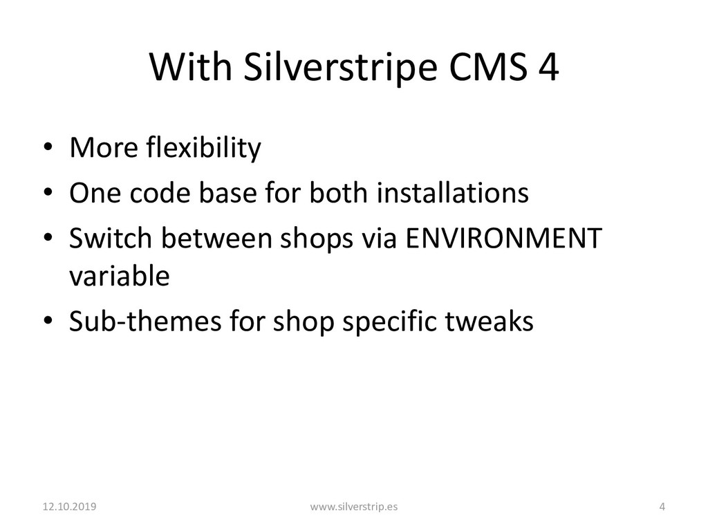 With Silverstripe CMS 4 • More flexibility • On...