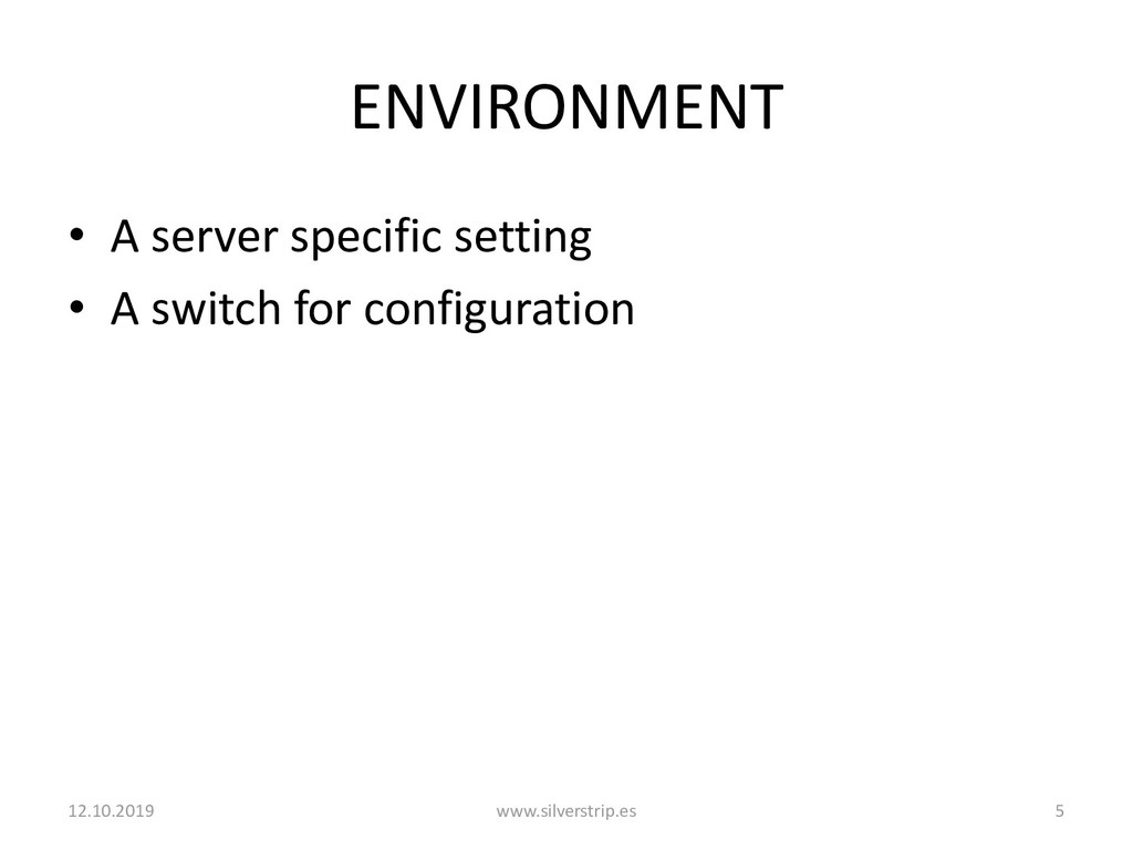 ENVIRONMENT • A server specific setting • A swi...