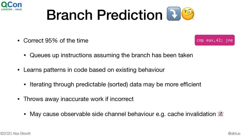 @alblue ©2020 Alex Blewitt Branch Prediction ⤵ ...