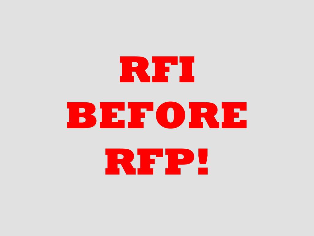 RFI BEFORE RFP!