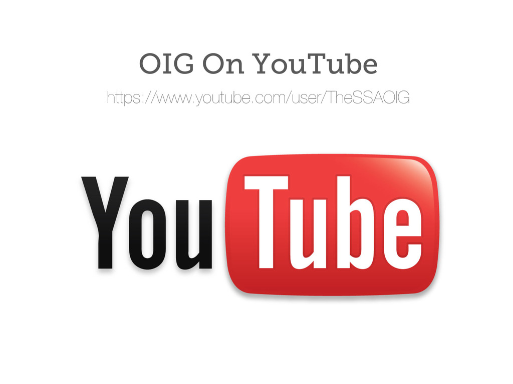 OIG On YouTube https://www.youtube.com/user/The...