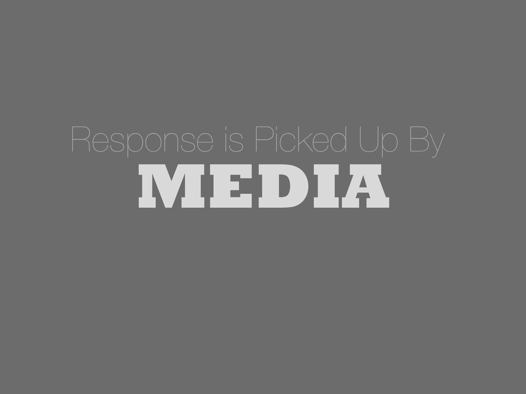 Response is Picked Up By MEDIA