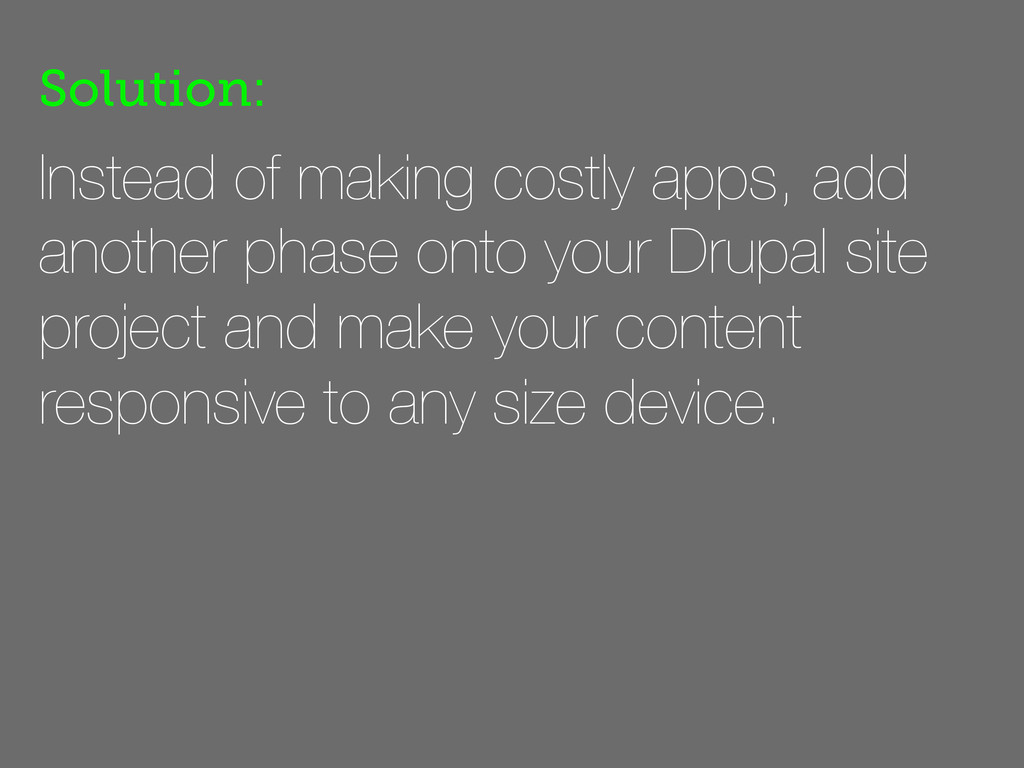 Instead of making costly apps, add another phas...