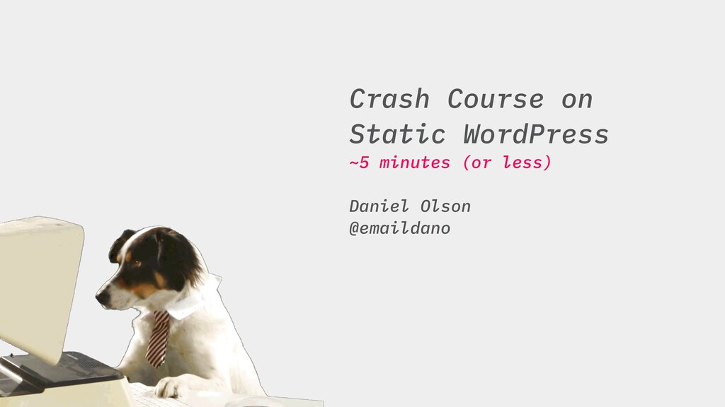 Crash Course on Static WordPress ~5 minutes (or...