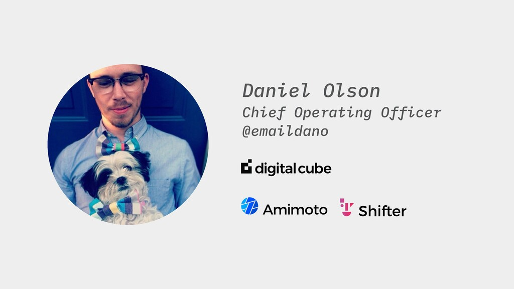 Daniel Olson Chief Operating Officer @emaildano