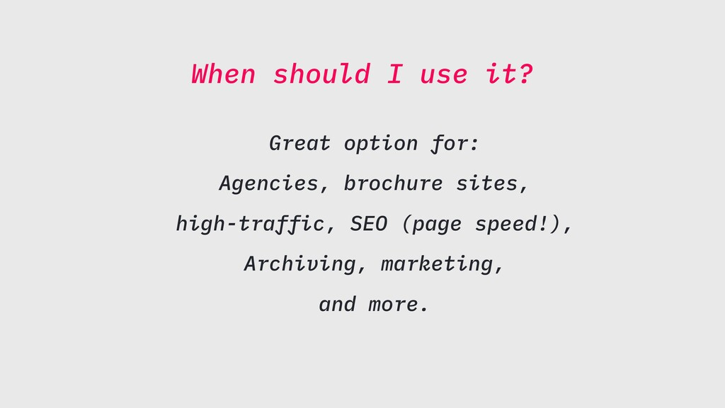 When should I use it? Great option for: Agencie...