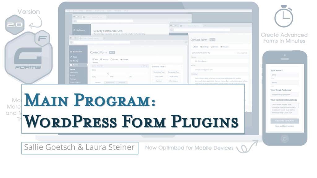 Main Program: WordPress Form Plugins Sallie Goe...