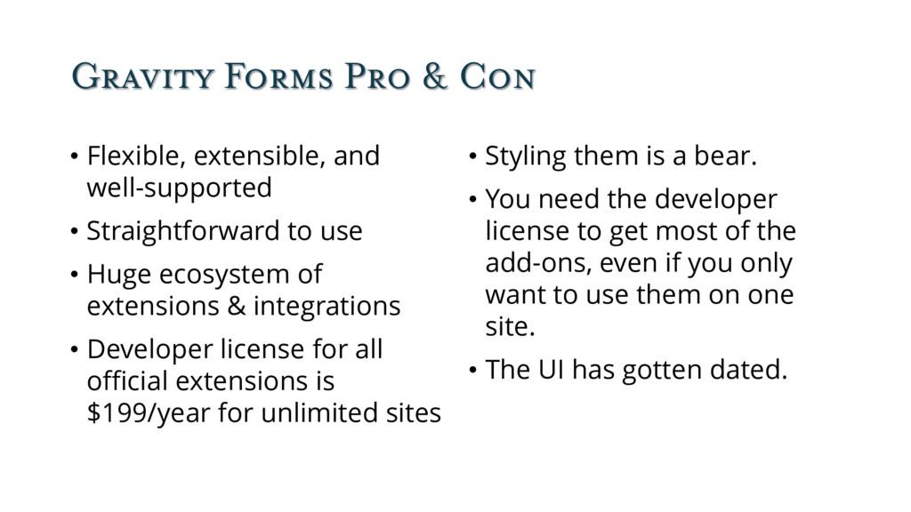 Gravity Forms Pro & Con • Flexible, extensible,...