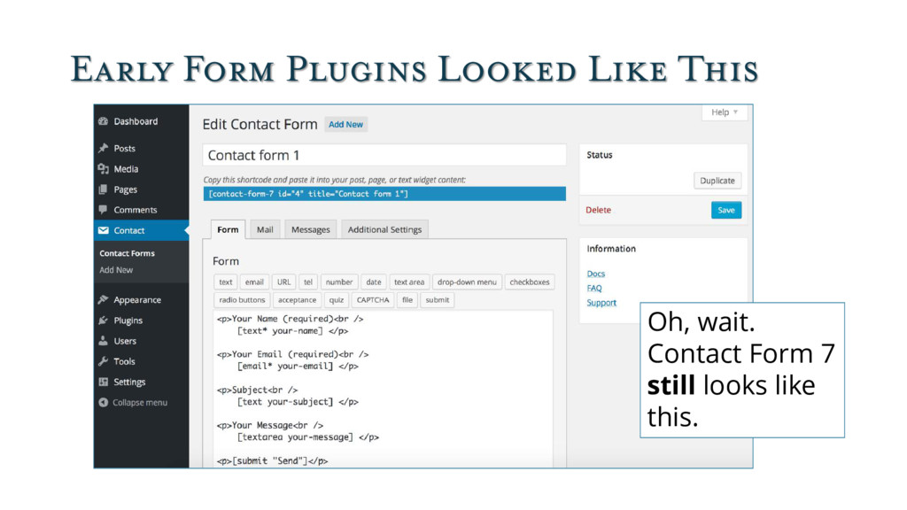 Early Form Plugins Looked Like This Oh, wait. C...