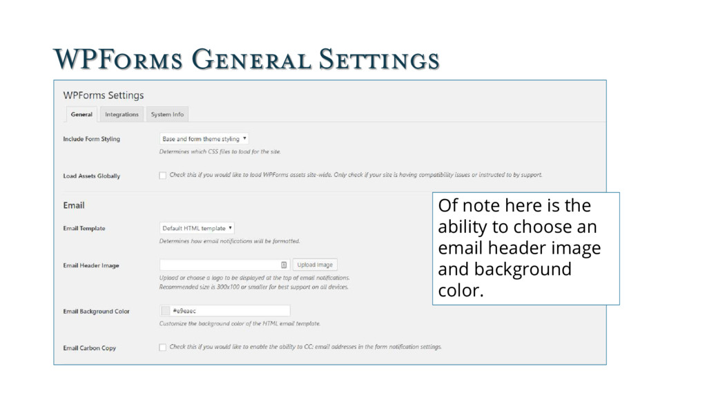WPForms General Settings Of note here is the ab...